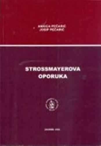 Strossmayerova oporuka / Ankica Pečarić, Josip Pečarić