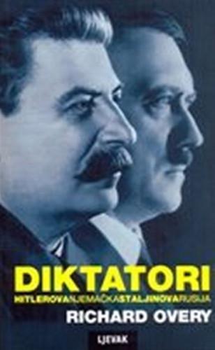 Diktatori : Hitlerova Njemačka i Staljinova Rusija / Richard Overy