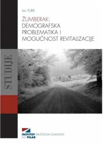 Žumberak : demografska problematika i mogućnost revitalizacije / Ivo Turk