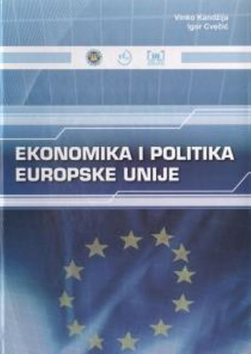 Ekonomika i politika Europske unije / Vinko Kandžija, Igor Cvečić