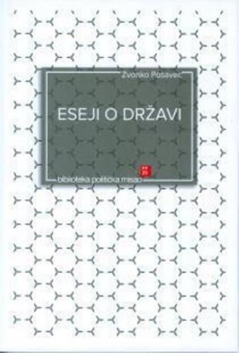 Eseji o državi / Zvonko Posavec