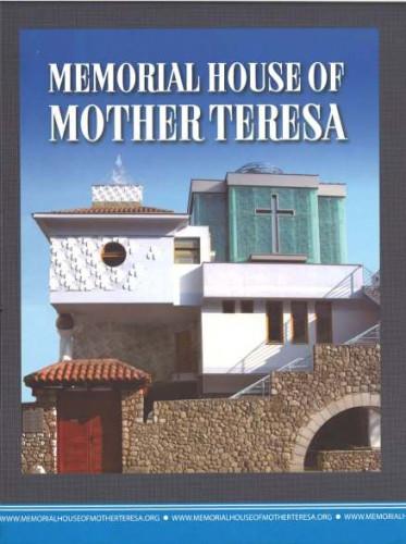 Memorial house of Mother Teresa / editor-in chief Renata Zofija Kutera-Zdravkovska