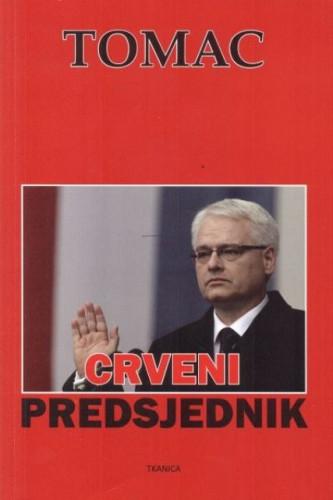Crveni predsjednik / Zdravko Tomac