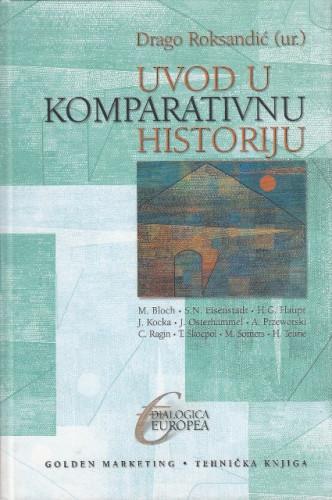 Uvod u komparativnu historiju / Drago Roksandić (ur.), izbor Marc Bloch ... [et al.]