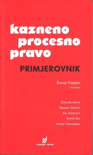 Kazneno procesno pravo : primjerovnik / Davor Krapac i suradnici Zlata Đurđević ... [et al.]