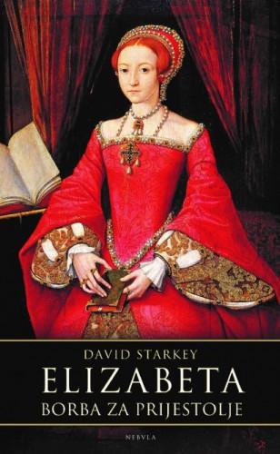 Elizabeta : borba za prijestolje / David Starkey