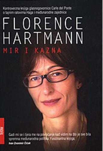 Mir i kazna : tajni ratovi međunarodne politike i pravosuđa / Florence Hartmann