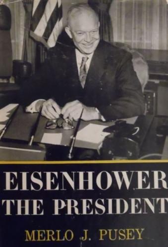 Eisenhower the president / Merlo J. Pusey