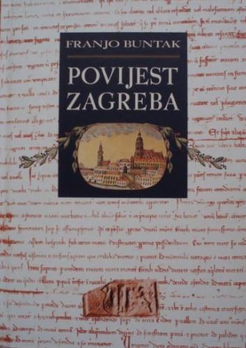 Povijest Zagreba / Franjo Buntak