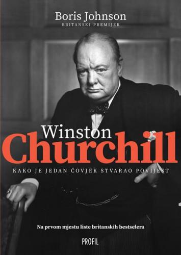 Winston Churchill : kako je jedan čovjek stvarao povijest / Boris Johnson