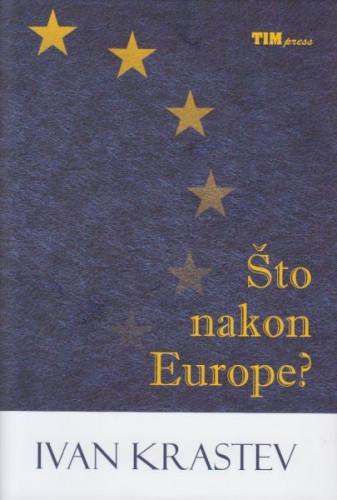 Što nakon Europe? / Ivan Krastev