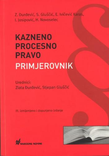 Kazneno procesno pravo : primjerovnik / Đurđević, Zlata ... [et al.]
