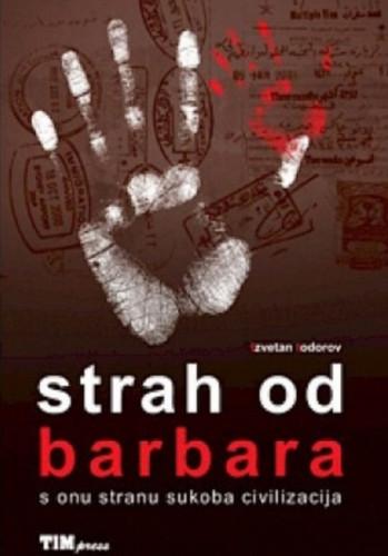 Strah od barbara : s onu stranu sukoba civilizacija / Tzvetan Todorov