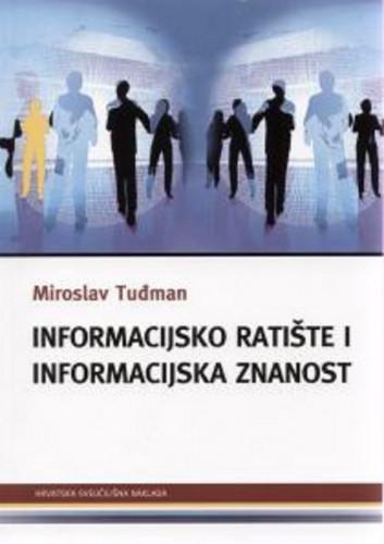 Informacijsko ratište i informacijska znanost / Miroslav Tuđman