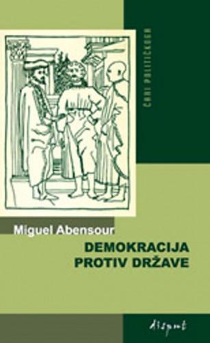 Demokracija protiv države : Marx i makijavelistički moment : uz dodatak spisa