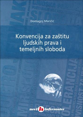 Konvencija za zaštitu ljudskih prava i temeljnih sloboda : s napomenama i sudskom praksom / Domagoj Maričić