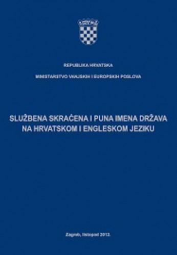 Službena skraćena i puna imena država na hrvatskom i engleskom jeziku : prema dokumentima Ujedinjenih naroda / priredio Božidar Bakotić