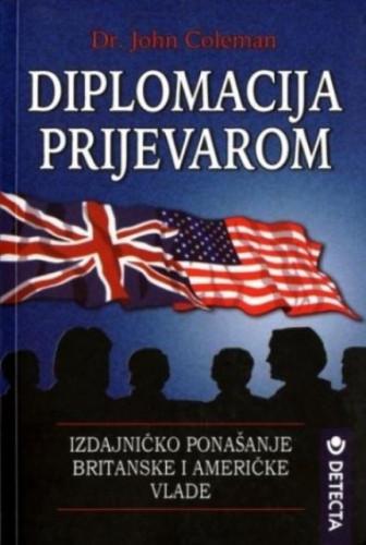Diplomacija prijevarom : izdajničko ponašanje britanske i američke vlade / John Coleman