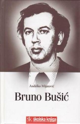 Bruno Bušić - prilog istraživanju života i djelovanja : (1939.-1978.) : u prigodi 30. obljetnice mučkoga ubojstva / Anđelko Mijatović