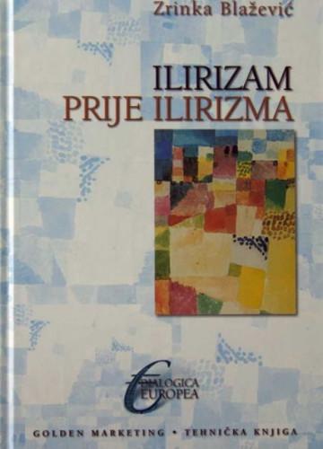 Ilirizam prije ilirizma / Zrinka Blažević