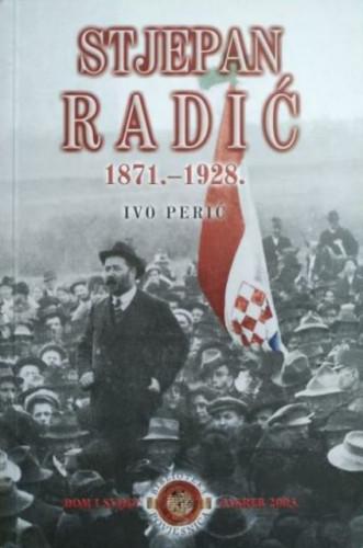 Stjepan Radić : 1871.- 1928. / Ivo Perić