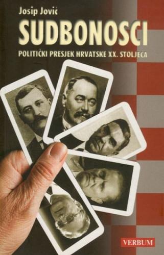 Sudbonosci : politički presjek Hrvatske XX. stoljeća / Josip Jović