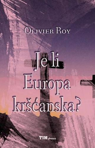 Je li Europa kršćanska? / Olivier Roy