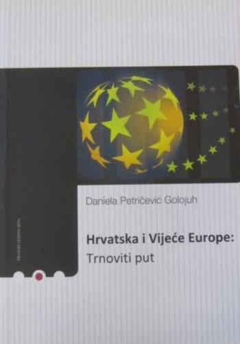 Hrvatska i Vijeće Europe : trnoviti put / Daniela Petričević Golojuh