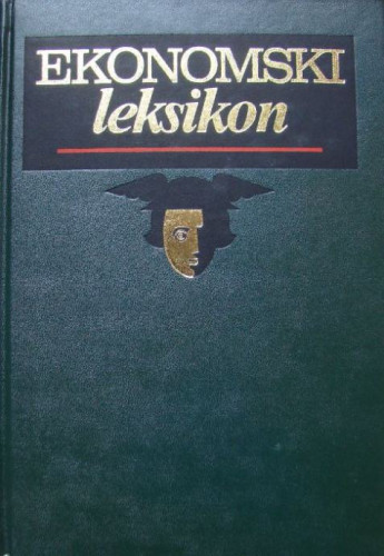 Ekonomski leksikon / glavni urednik Zvonimir Baletić
