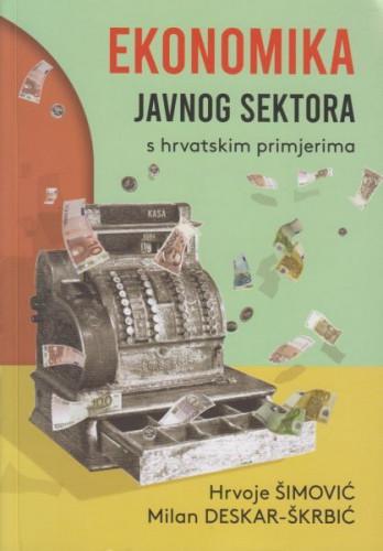 Ekonomika javnog sektora : s hrvatskim primjerima / Hrvoje Šimović i Milan Deskar-Škrbić