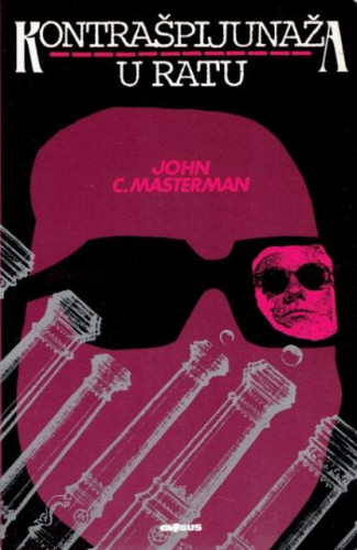 Kontrašpijunaža u ratu 1939-1945. / John C. Masterman