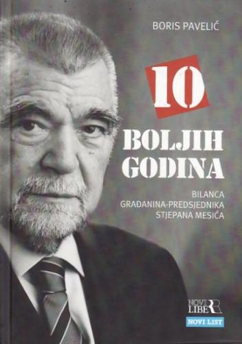 10 boljih godina : bilanca građanina-predsjednika Sjepana Mesića / Boris Pavelić