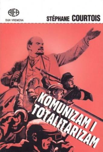 Komunizam i totalitarizam / Stephane Courtois