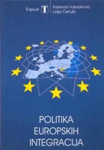 Politika europskih integracija / Radovan Vukadinović, Lidija Čehulić