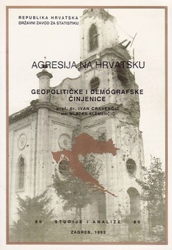 Agresija na Hrvatsku : geopolitičke i demografske činjenice / Ivan Crkvenčić, Mladen Klemenčić