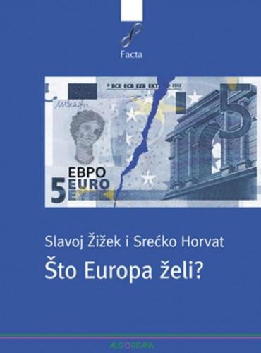 Što Europa želi? / Slavoj Žižek i Srećko Horvat