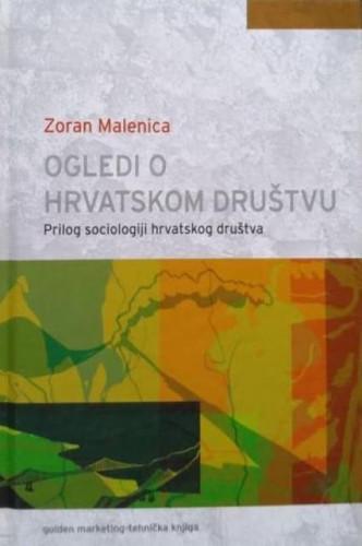 Ogledi o hrvatskom društvu : prilog sociologiji hrvatskog društva / Zoran Malenica