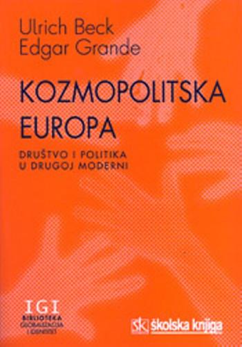 Kozmopolitska Europa : društvo i politika u drugoj moderni / Ulrich Beck, Edgar Grande