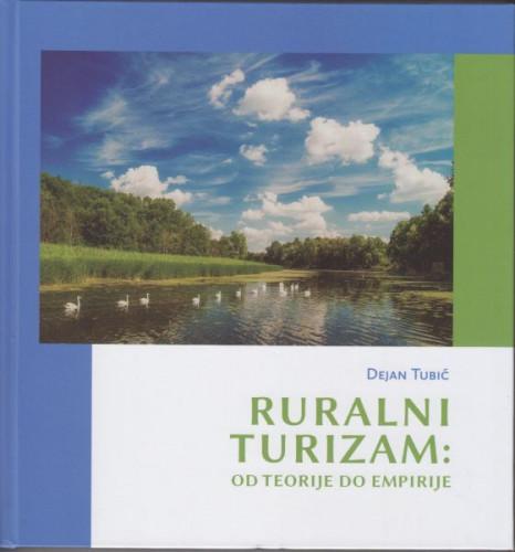 Ruralni turizam : od teorije do empirije / Dejan Tubić