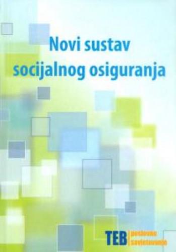 Novi sustav socijalnog osiguranja / Ljubica Đukanović, Vanda Crnjac Pauković, Kristina Roginek