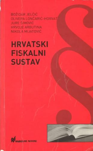 Hrvatski fiskalni sustav / Božidar Jelčić ... [et al.]