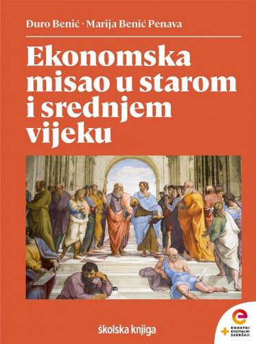 Ekonomska misao u starom i srednjem vijeku / Đuro Benić, Marija Benić Penava