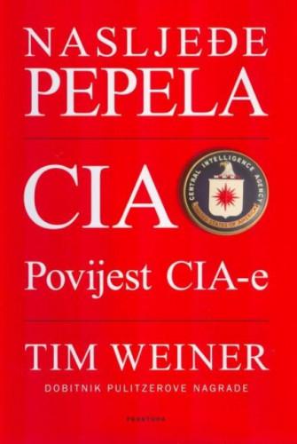 Nasljeđe pepela : povijest CIA-e / Tim Weiner