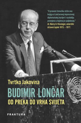Budimir Lončar : od Preka do vrha svijeta / Tvrtko Jakovina