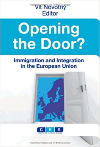 Opening the door? : immigration and integration in the European Union / editor Vít Novotný