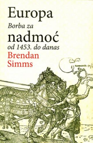 Europa : borba za nadmoć od 1453. do danas / Brendan Simms