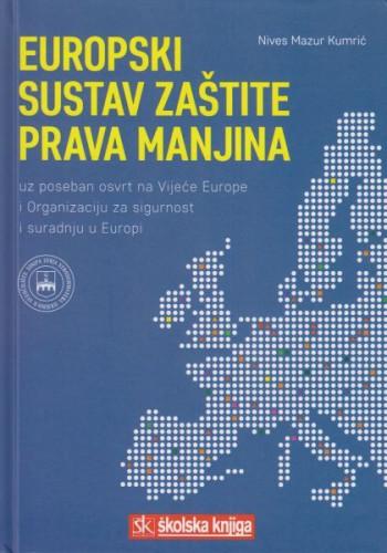 Europski sustav zaštite prava manjina : uz poseban osvrt na Vijeće Europe i Organizaciju za sigurnost i suradnju u Europi / Nives Mazur Kumrić