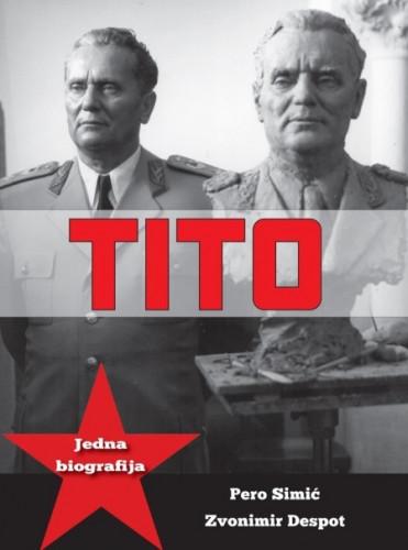 Tito : jedna biografija / Pero Simić, Zvonimir Despot