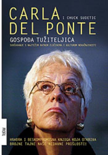 Gospođa tužiteljica : suočavanje s najtežim ratnim zločinima i kulturom nekažnjivosti / Carla Del Ponte i Chuk Sudetic