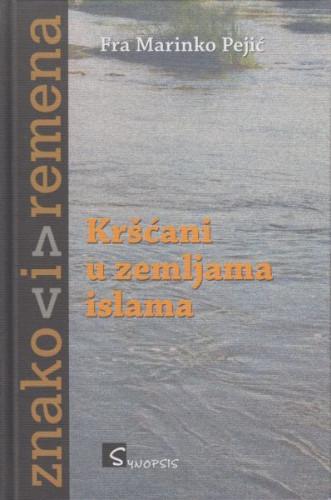 Kršćani u zemljama islama / Marinko Pejić